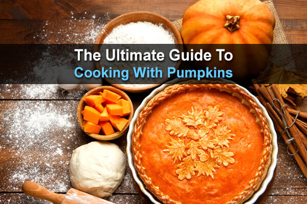 The Ultimate Guide To Cooking With Pumpkins