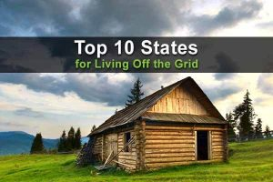 Top 10 States for Living Off the Grid
