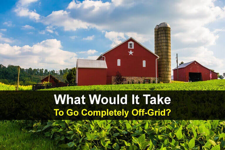 What Would It Take To Go Completely Off-Grid?